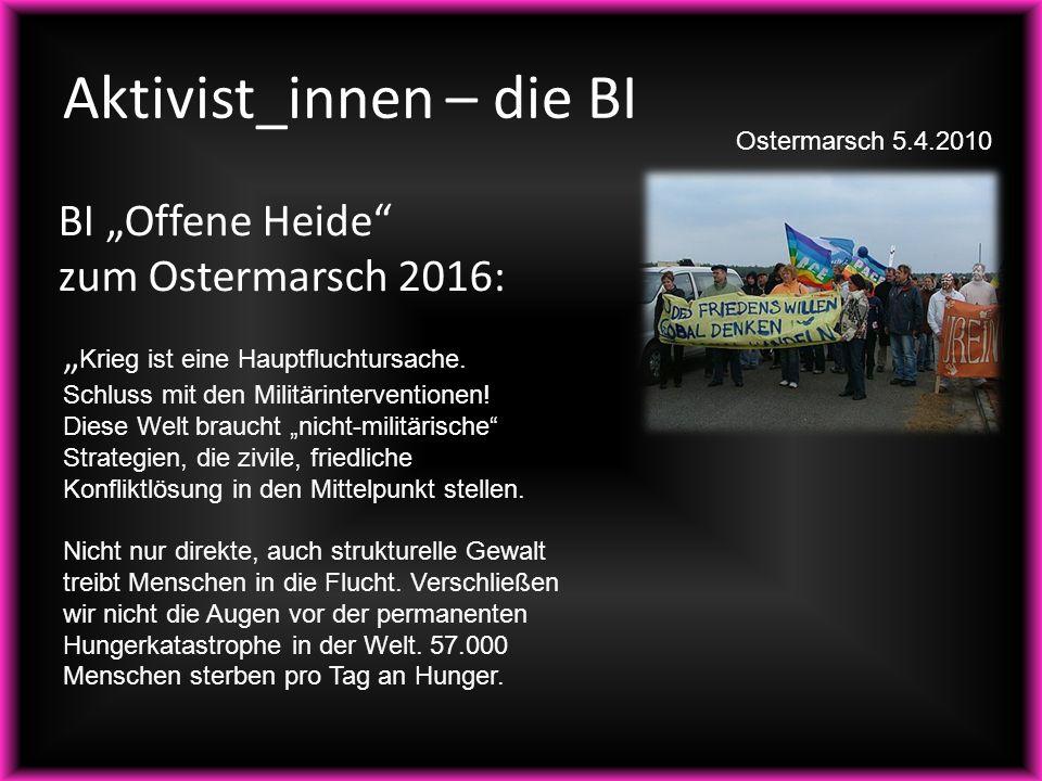 """Aktivist_innen – die BI BI """"Offene Heide"""" zum Ostermarsch 2016: Ostermarsch 5.4.2010 """" Krieg ist eine Hauptfluchtursache. Schluss mit den Militärinter"""