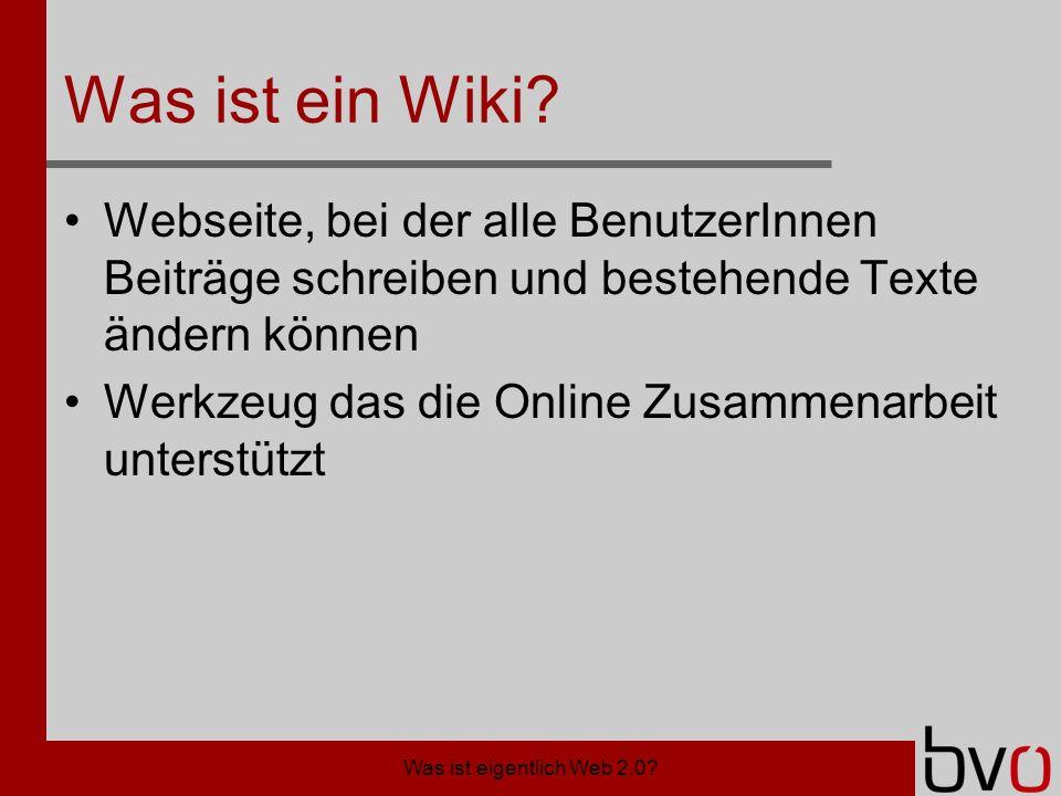 Was ist eigentlich Web 2.0. Was ist ein Wiki.