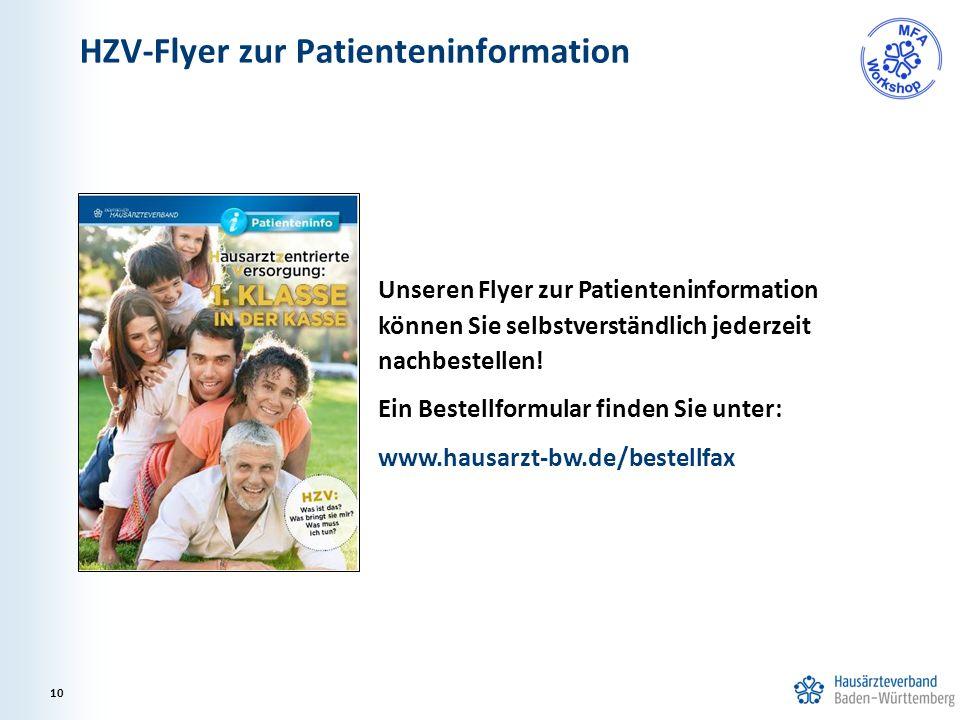HZV-Flyer zur Patienteninformation 10 Unseren Flyer zur Patienteninformation können Sie selbstverständlich jederzeit nachbestellen.