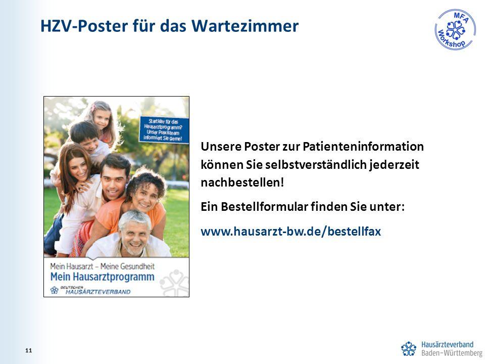 HZV-Poster für das Wartezimmer 11 Unsere Poster zur Patienteninformation können Sie selbstverständlich jederzeit nachbestellen! Ein Bestellformular fi