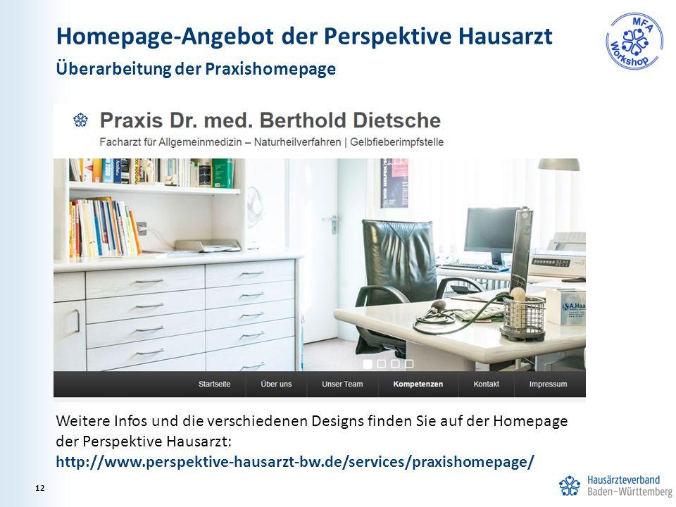 Homepage-Angebot der Perspektive Hausarzt Überarbeitung der Praxishomepage 12 Weitere Infos und die verschiedenen Designs finden Sie auf der Homepage