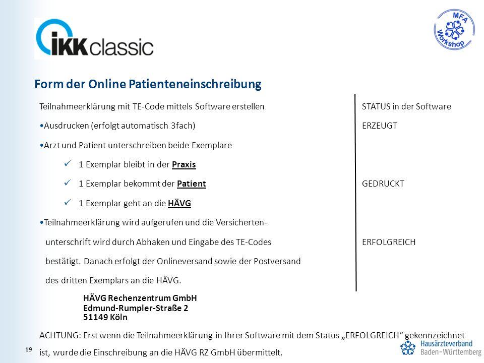 Teilnahmeerklärung mit TE-Code mittels Software erstellenSTATUS in der Software Ausdrucken (erfolgt automatisch 3fach) ERZEUGT Arzt und Patient unters