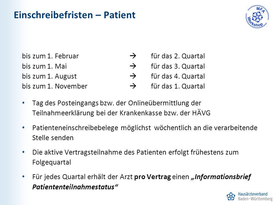 Einschreibefristen – Patient bis zum 1. Februar  für das 2. Quartal bis zum 1. Mai  für das 3. Quartal bis zum 1. August  für das 4. Quartal bis zu