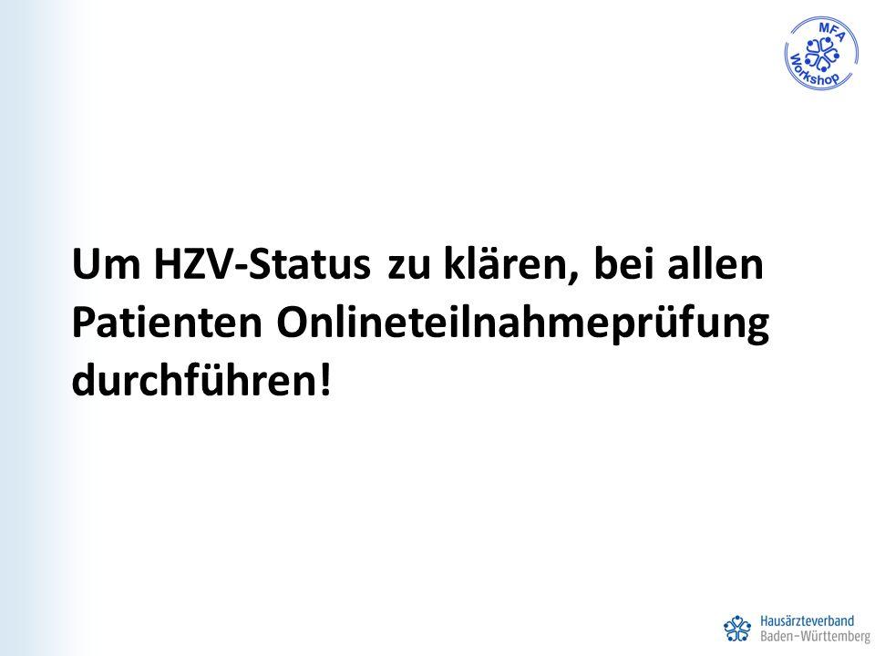 Um HZV-Status zu klären, bei allen Patienten Onlineteilnahmeprüfung durchführen!