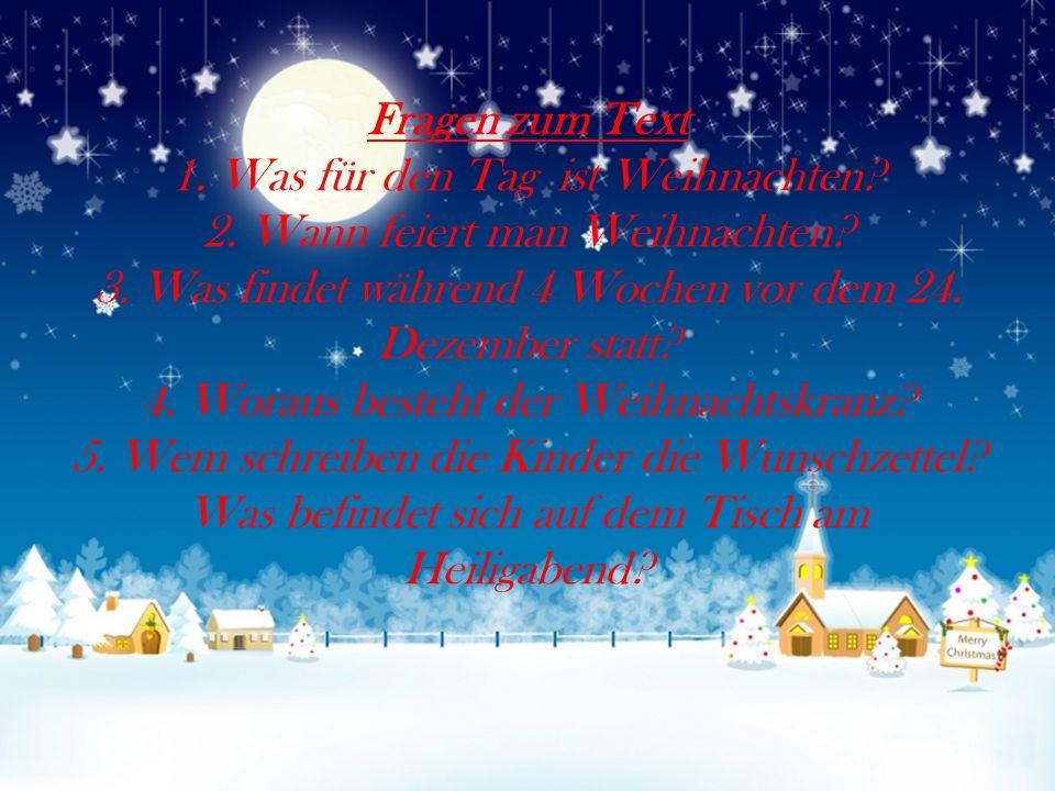 Fragen zum Text 1. Was für den Tag ist Weihnachten.