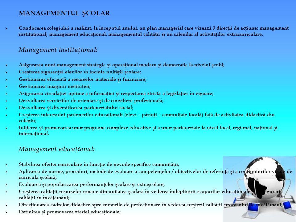 MANAGEMENTUL ŞCOLAR  Conducerea colegiului a realizat, la începutul anului, un plan managerial care vizeaz ă 3 direcţii de acţiune: management instit