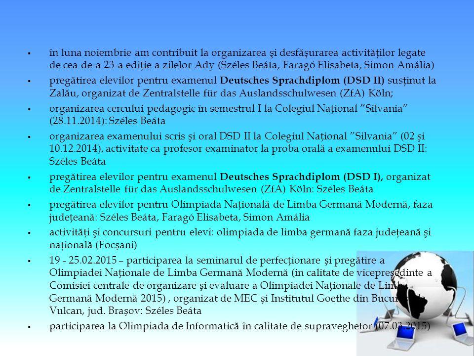 în luna noiembrie am contribuit la organizarea şi desf ă şurarea activit ă ţilor legate de cea de-a 23-a ediţie a zilelor Ady (Széles Beáta, Faragó