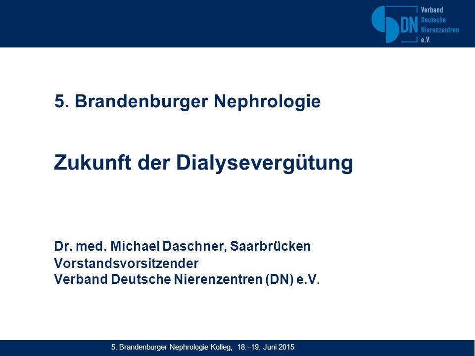 5. Brandenburger Nephrologie Zukunft der Dialysevergütung Dr.