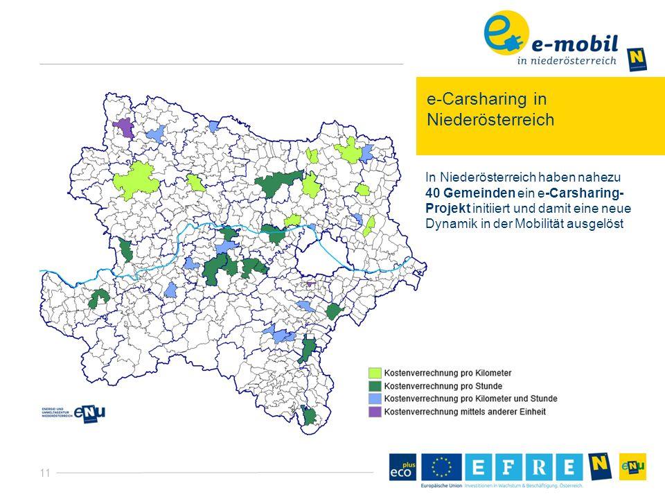 11 e-Carsharing in Niederösterreich In Niederösterreich haben nahezu 40 Gemeinden ein e-Carsharing- Projekt initiiert und damit eine neue Dynamik in der Mobilität ausgelöst