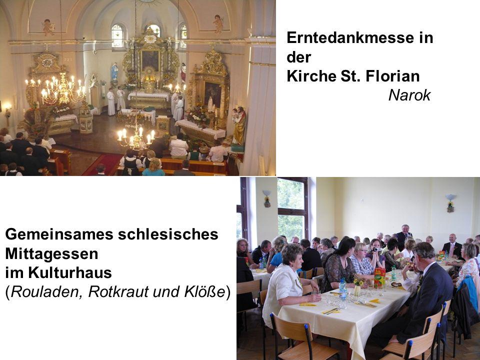 Erntedankmesse in der Kirche St. Florian Narok Gemeinsames schlesisches Mittagessen im Kulturhaus (Rouladen, Rotkraut und Klöße)
