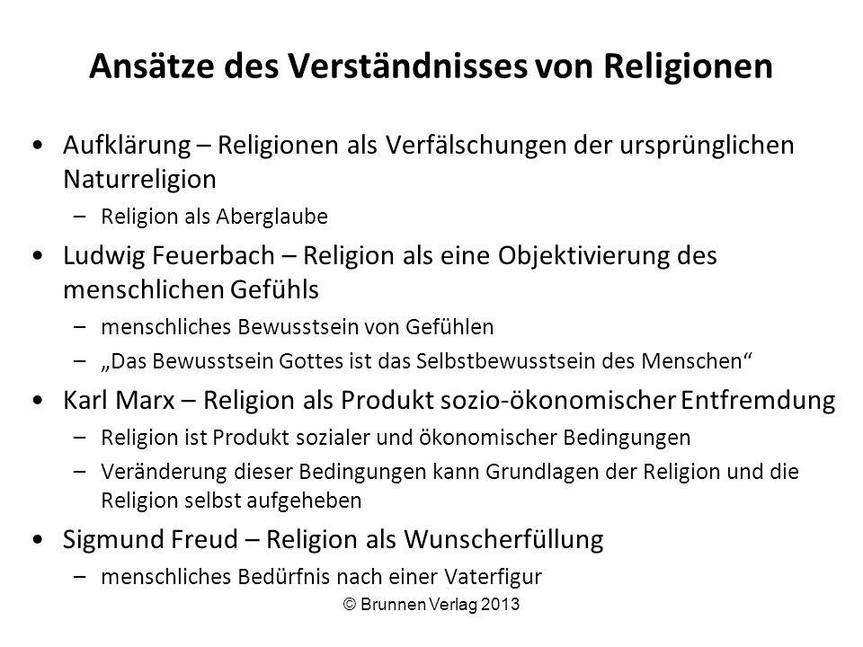 Ansätze des Verständnisses von Religionen Aufklärung – Religionen als Verfälschungen der ursprünglichen Naturreligion –Religion als Aberglaube Ludwig