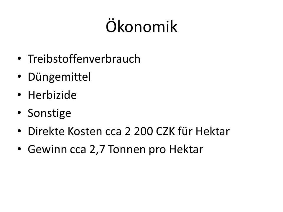 Ökonomik Treibstoffenverbrauch Düngemittel Herbizide Sonstige Direkte Kosten cca 2 200 CZK für Hektar Gewinn cca 2,7 Tonnen pro Hektar