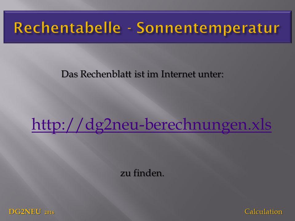 http://dg2neu-berechnungen.xls Das Rechenblatt ist im Internet unter: zu finden.