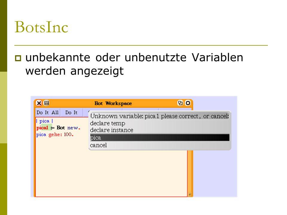 BotsInc  unbekannte oder unbenutzte Variablen werden angezeigt