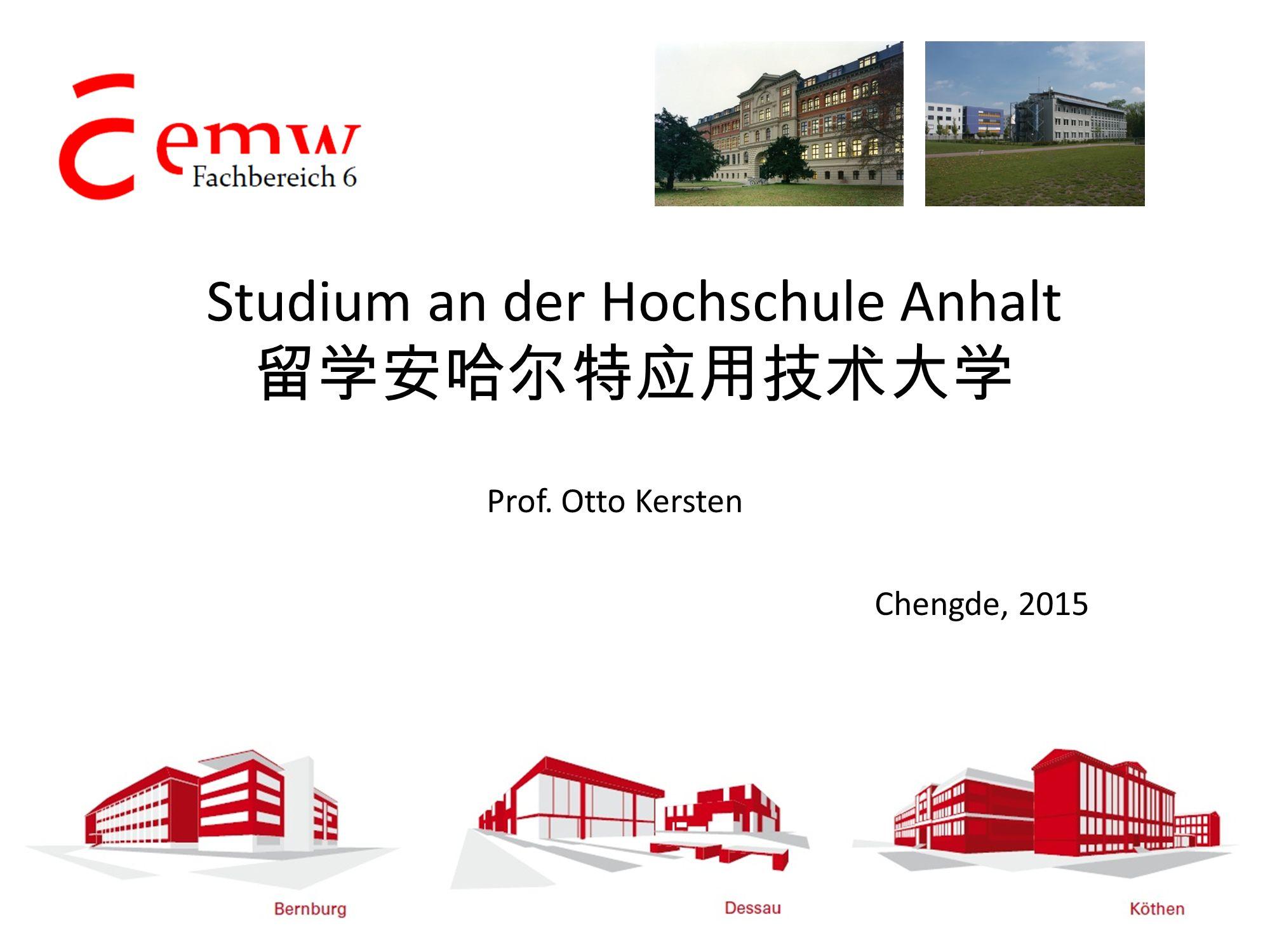 Studium an der Hochschule Anhalt 留学安哈尔特应用技术大学 Prof. Otto Kersten Chengde, 2015