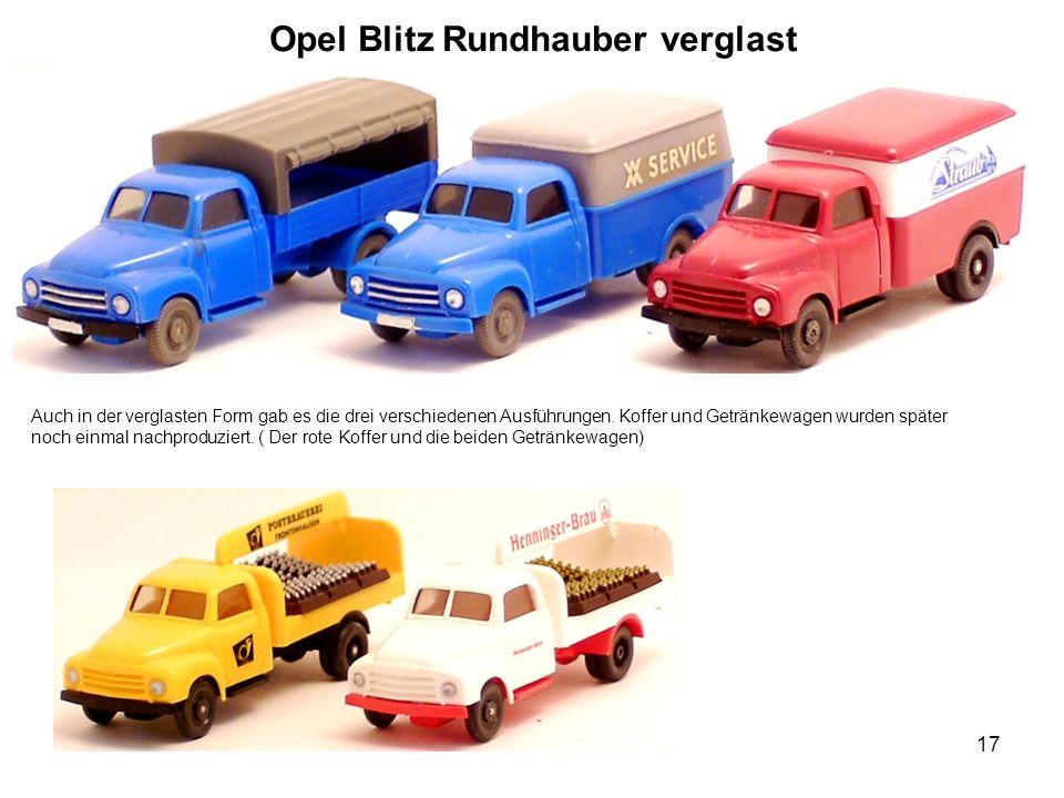 Opel Blitz Rundhauber verglast Auch in der verglasten Form gab es die drei verschiedenen Ausführungen. Koffer und Getränkewagen wurden später noch ein