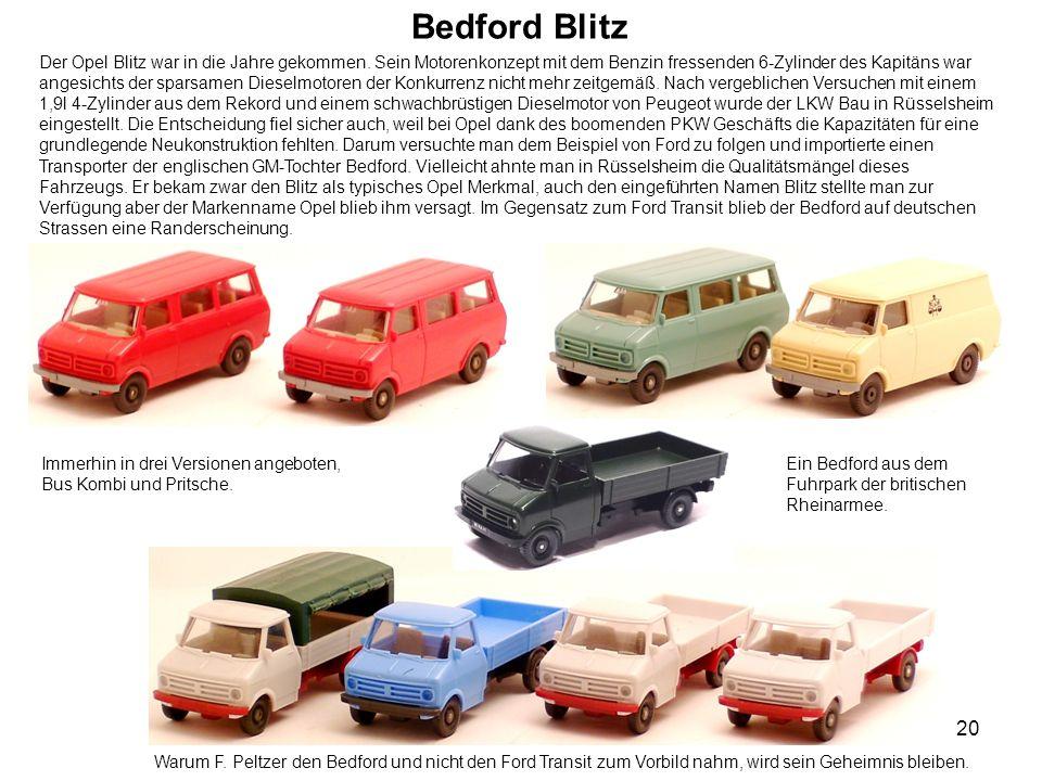 Bedford Blitz Der Opel Blitz war in die Jahre gekommen. Sein Motorenkonzept mit dem Benzin fressenden 6-Zylinder des Kapitäns war angesichts der spars