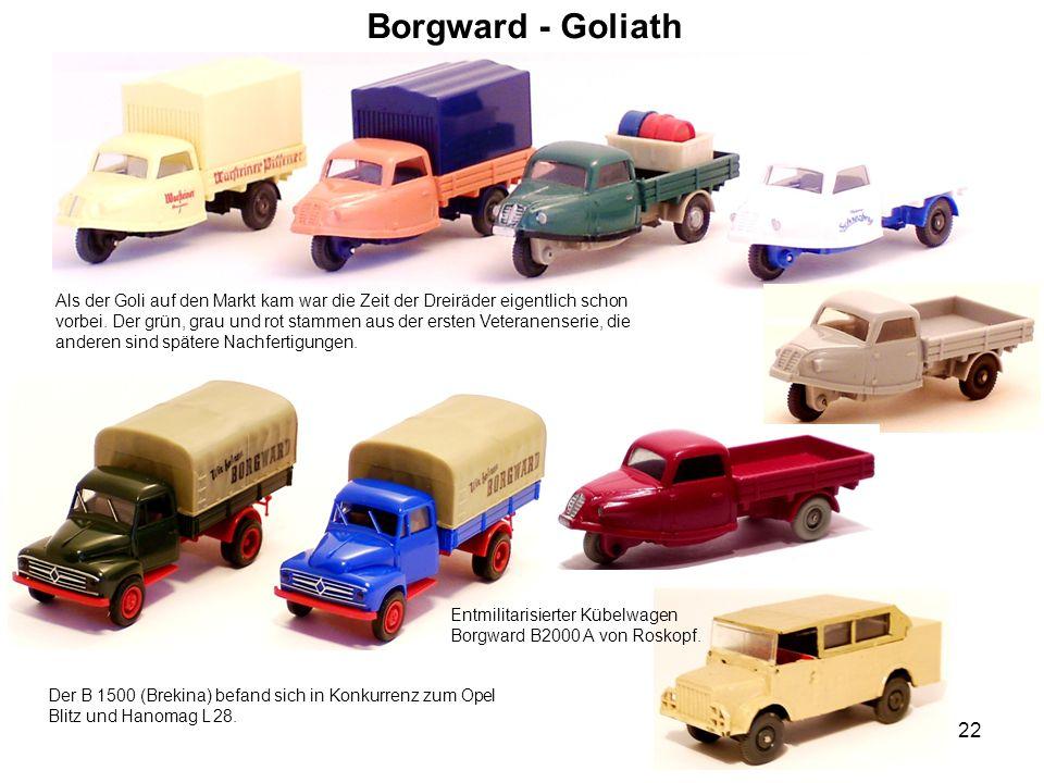 Borgward - Goliath Als der Goli auf den Markt kam war die Zeit der Dreiräder eigentlich schon vorbei. Der grün, grau und rot stammen aus der ersten Ve