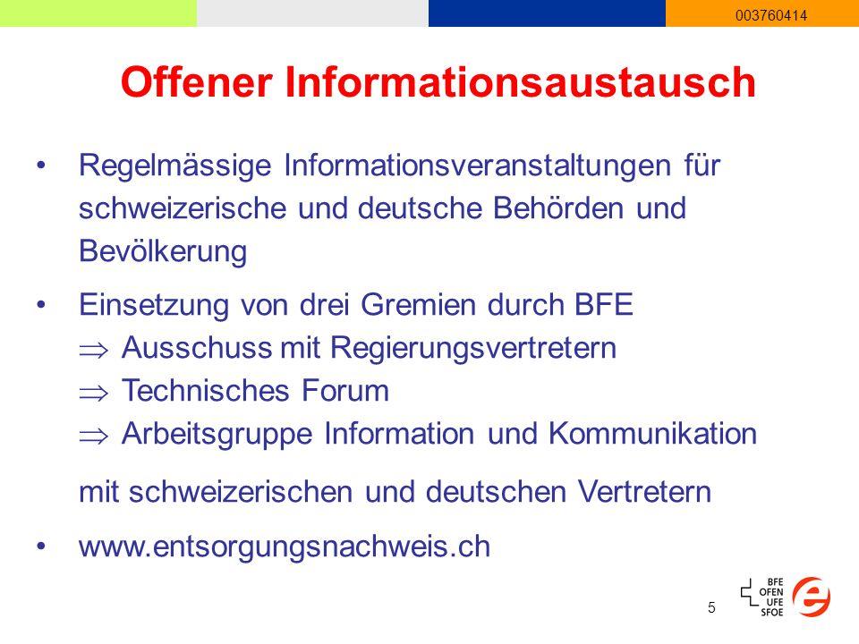 5 003760414 Offener Informationsaustausch Regelmässige Informationsveranstaltungen für schweizerische und deutsche Behörden und Bevölkerung Einsetzung