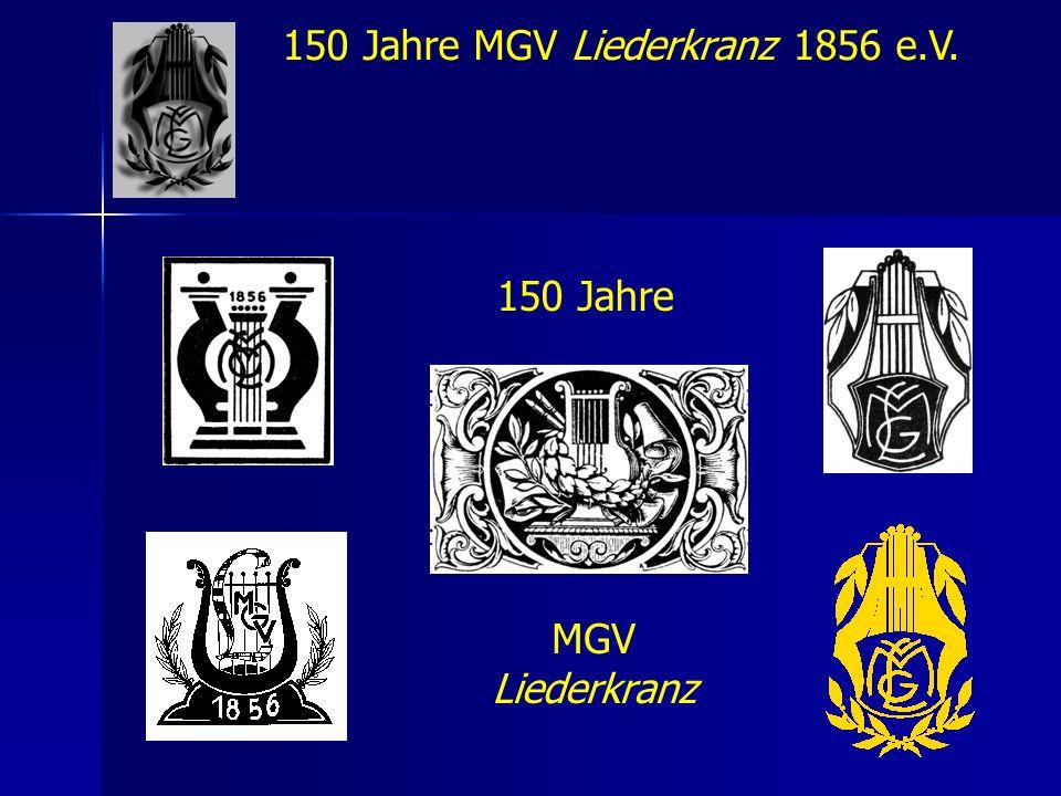 150 Jahre MGV Liederkranz 1856 e.V.Die Gründungsjahre 1856 – 1871 1.