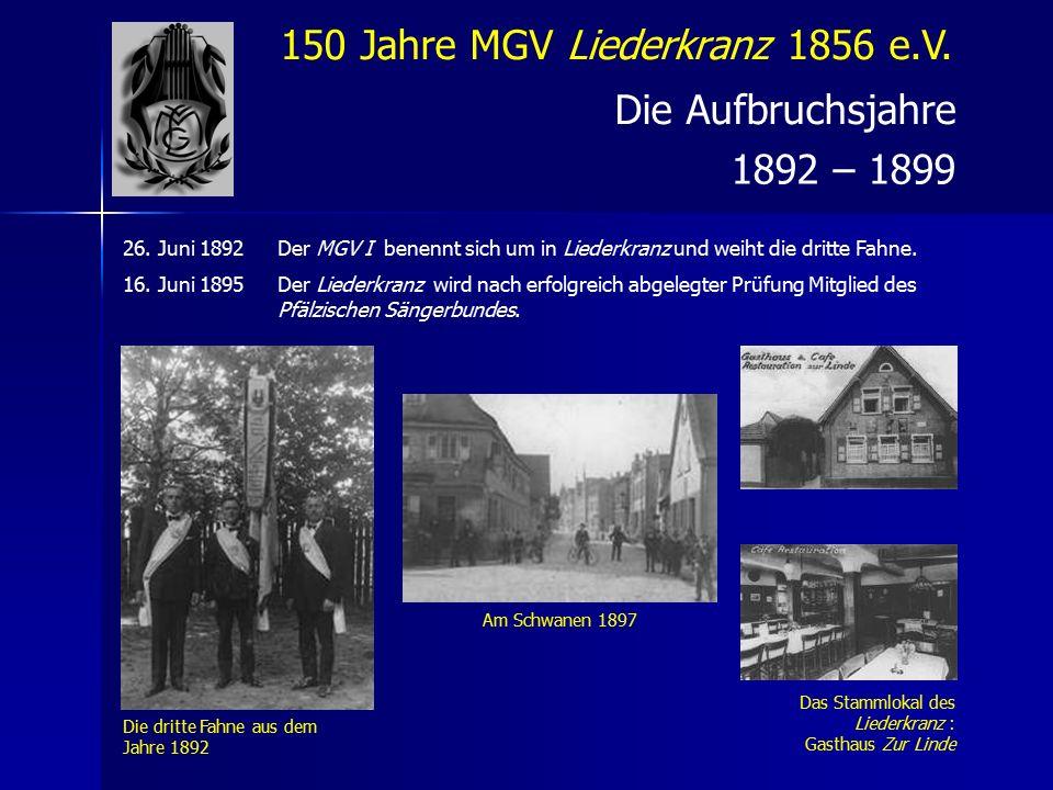 150 Jahre MGV Liederkranz 1856 e.V.Die Jubeljahre 1900 – 1918 1.
