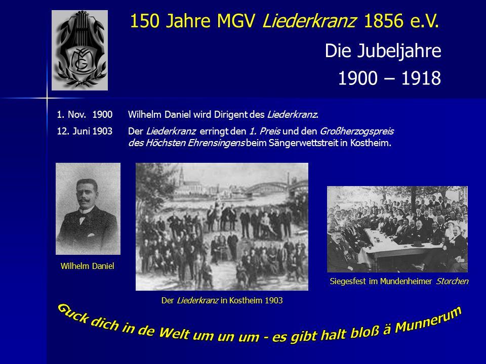 150 Jahre MGV Liederkranz 1856 e.V.Die Jubeljahre 1900 – 1918 1900 Mannheim8.