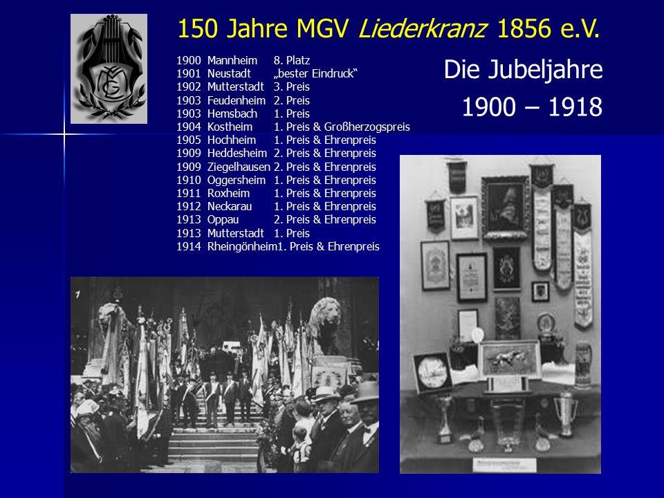 150 Jahre MGV Liederkranz 1856 e.V. Die Jubeljahre 1900 – 1918 1900 Mannheim8.