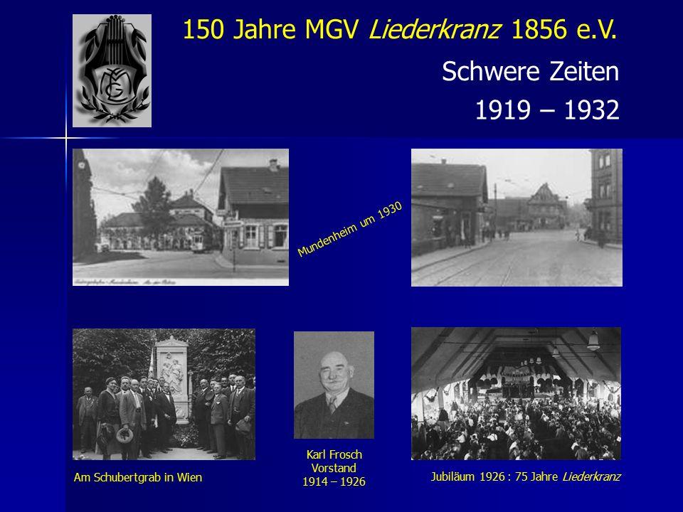 150 Jahre MGV Liederkranz 1856 e.V.Noch schwerere Zeiten 1933 – 1945 22.