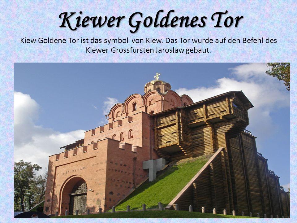 Kiewer Goldenes Tor Kiewer Goldenes Tor Kiew Goldene Tor ist das symbol von Kiew.
