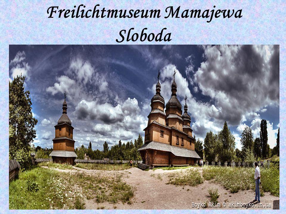 Das neu errichtete Freilichtmuseum Mamajewa Sloboda befindet sich in Kiew und bietet als originalgetreuen Nachbau eines Kosakendorfes eine besondere Attraktivität.