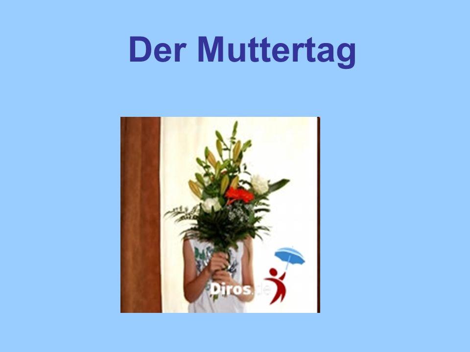 Der Muttertag ist ein Feiertag zu Ehren der Mutter und der Mutterschaft.