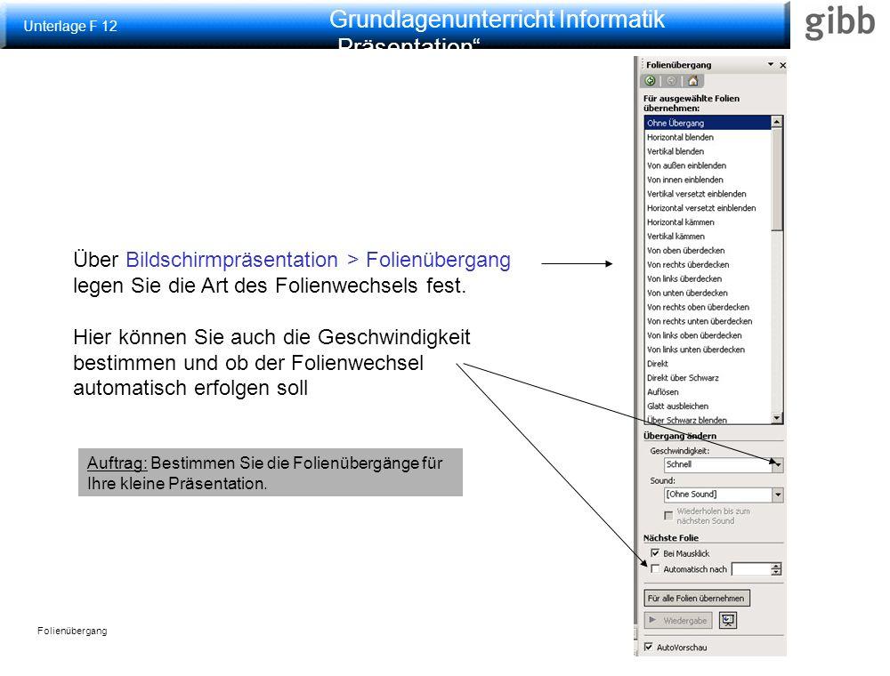 """Grundlagenunterricht Informatik """"Präsentation"""" Folienübergang Über Bildschirmpräsentation > Folienübergang legen Sie die Art des Folienwechsels fest."""