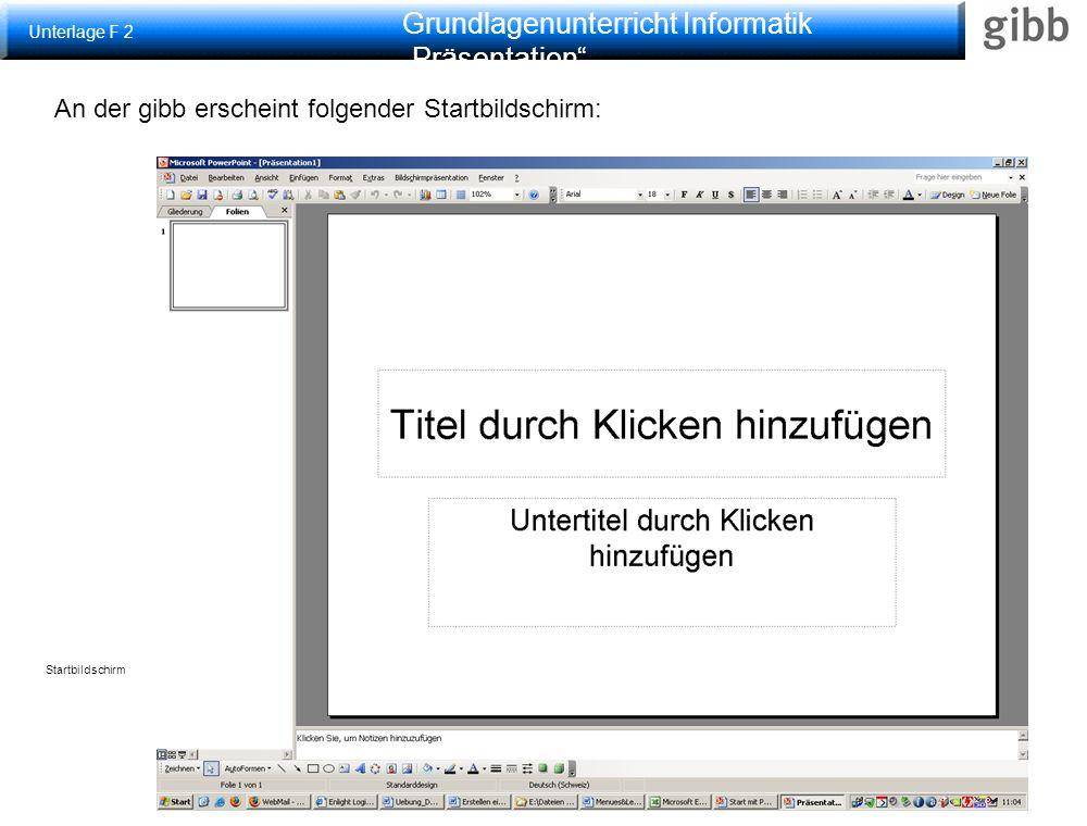 """Grundlagenunterricht Informatik """"Präsentation Folienlayout Lassen Sie sich die Layoutmöglichkeiten anzeigen über Format > Folienlayout Auftrag: Wählen Sie ein einfaches Layout Unterlage F 3"""
