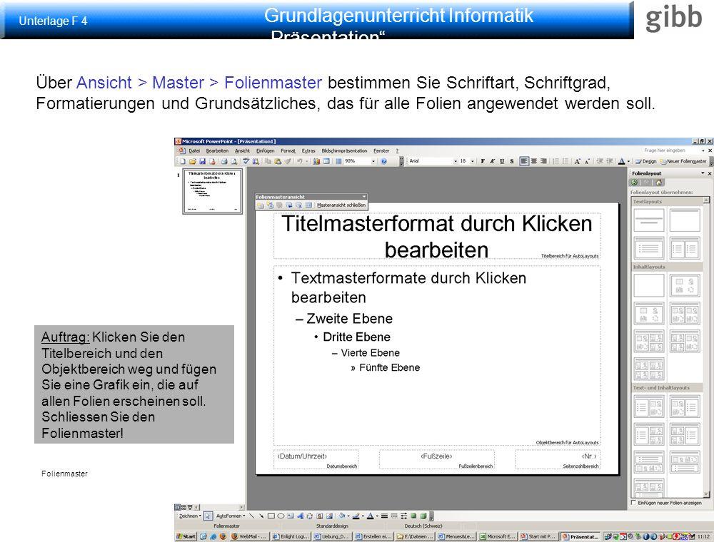 """Grundlagenunterricht Informatik """"Präsentation Folienmaster Über Ansicht > Master > Folienmaster bestimmen Sie Schriftart, Schriftgrad, Formatierungen und Grundsätzliches, das für alle Folien angewendet werden soll."""