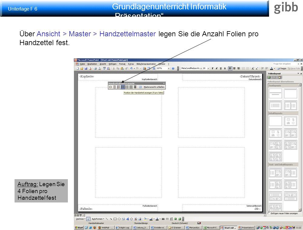 """Grundlagenunterricht Informatik """"Präsentation Anzahl Folien pro Handzettel Über Ansicht > Master > Handzettelmaster legen Sie die Anzahl Folien pro Handzettel fest."""