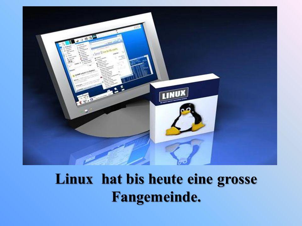 Linux hat bis heute eine grosse Fangemeinde.