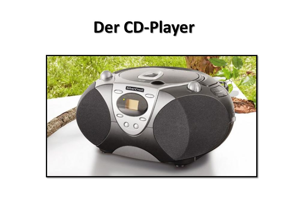 Der CD-Player