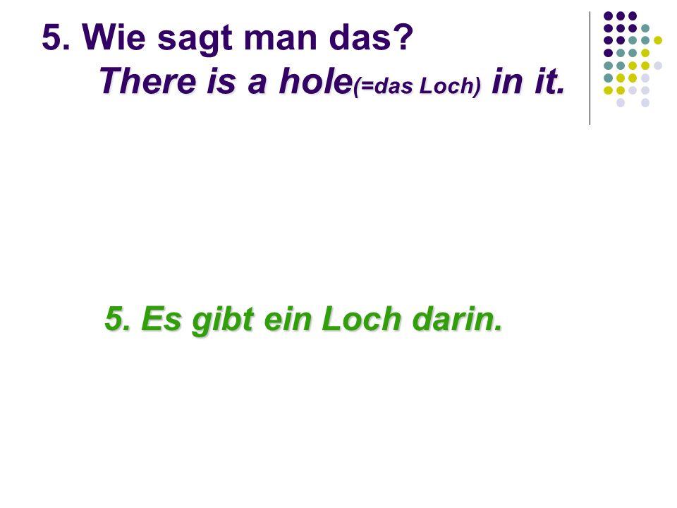 Can you see through it? 6. Wie sagt man das? Can you see through it? 6. Kannst du dadurch sehen?