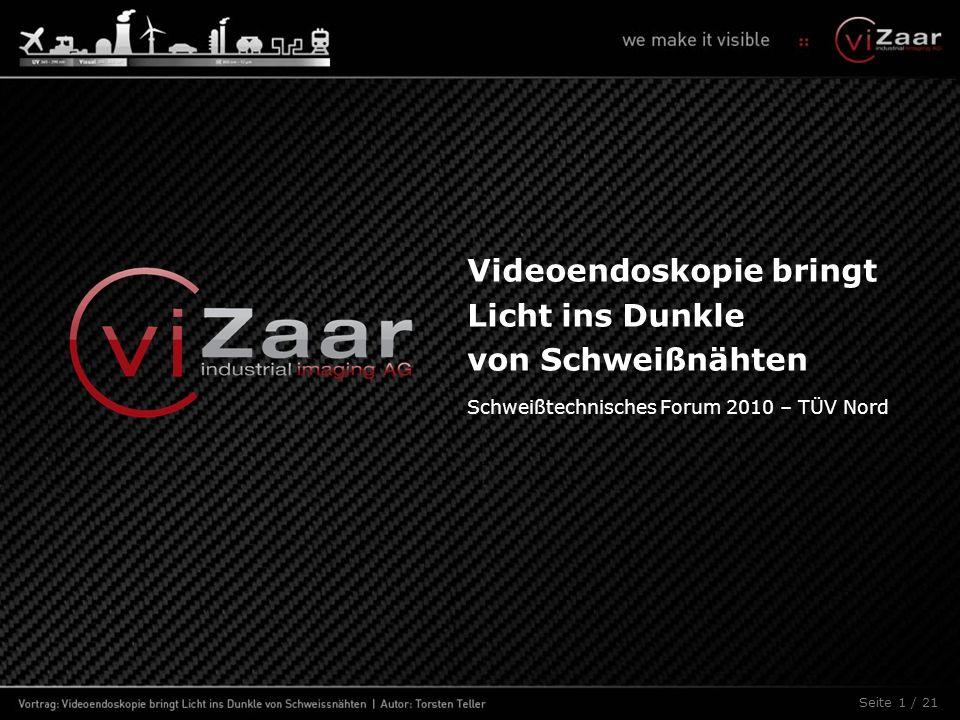Videoendoskopie bringt Licht ins Dunkle von Schweißnähten Seite 1 / 21 Schweißtechnisches Forum 2010 – TÜV Nord