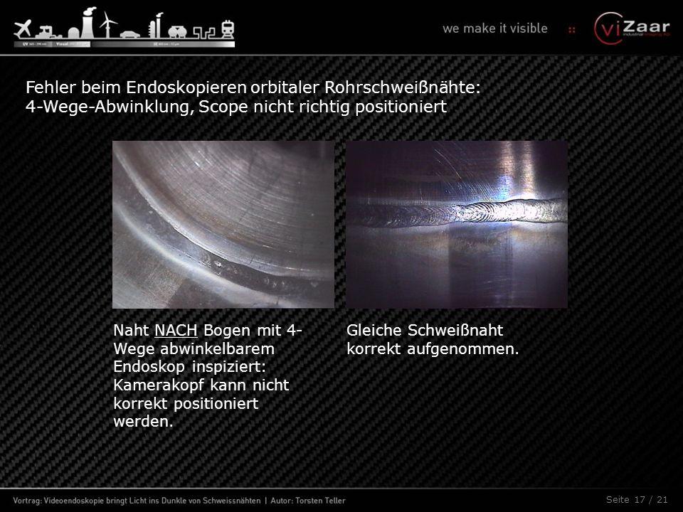 Fehler beim Endoskopieren orbitaler Rohrschweißnähte: 4-Wege-Abwinklung, Scope nicht richtig positioniert Naht NACH Bogen mit 4- Wege abwinkelbarem En