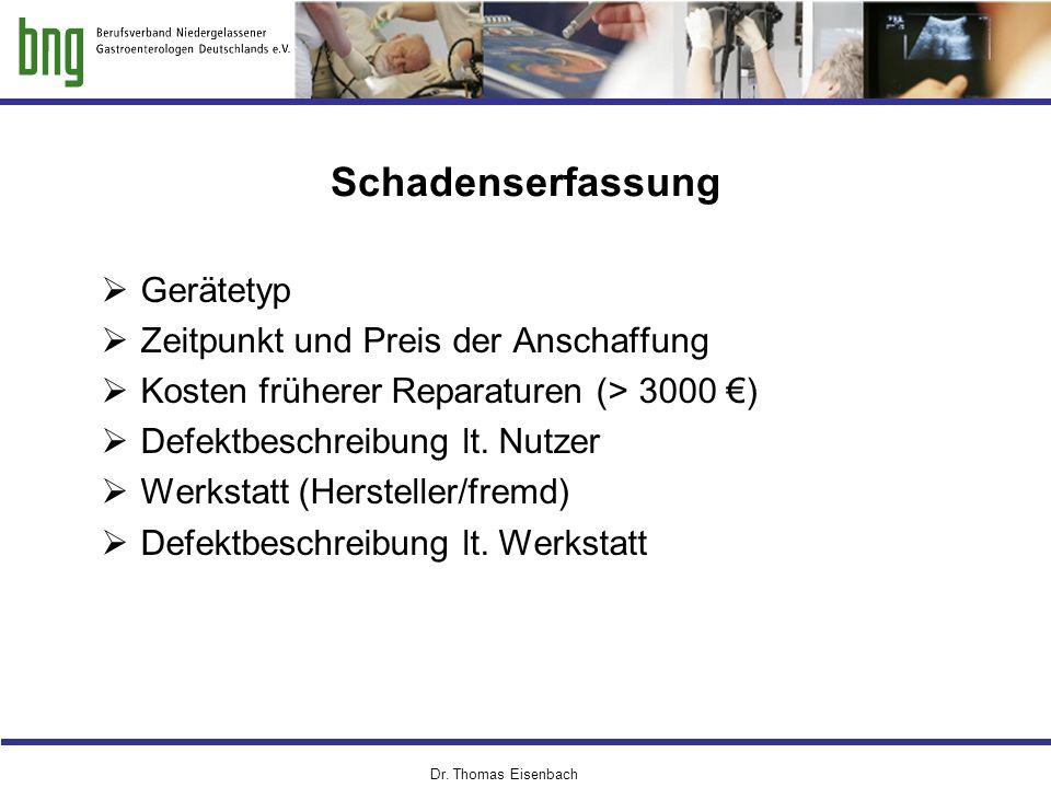 Schadenserfassung  Gerätetyp  Zeitpunkt und Preis der Anschaffung  Kosten früherer Reparaturen (> 3000 €)  Defektbeschreibung lt. Nutzer  Werksta