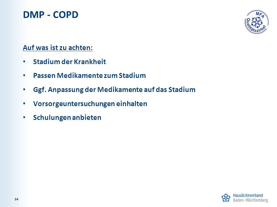 DMP - COPD Auf was ist zu achten: Stadium der Krankheit Passen Medikamente zum Stadium Ggf. Anpassung der Medikamente auf das Stadium Vorsorgeuntersuc