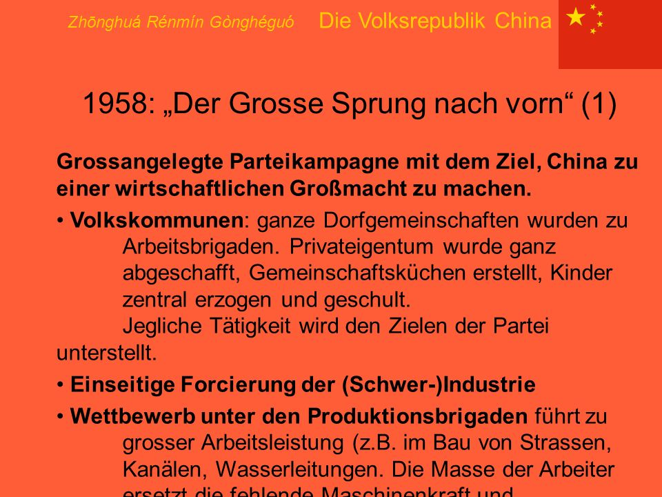 """Zhōnghuá Rénmín Gònghéguó Die Volksrepublik China 1958: """"Der Grosse Sprung nach vorn"""" (1) Grossangelegte Parteikampagne mit dem Ziel, China zu einer w"""
