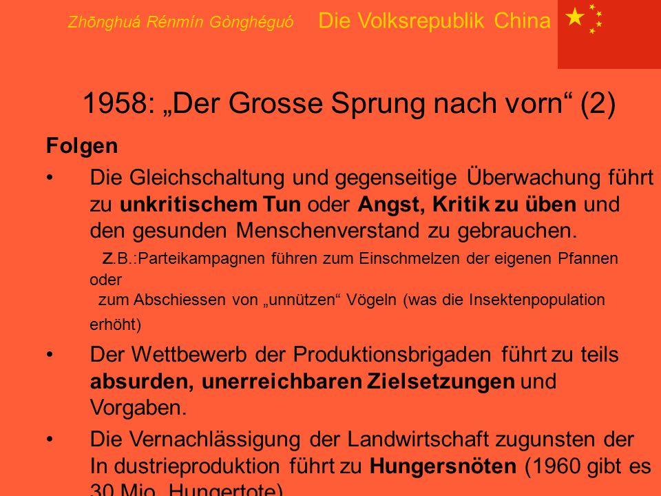 """Zhōnghuá Rénmín Gònghéguó Die Volksrepublik China 1958: """"Der Grosse Sprung nach vorn"""" (2) Folgen Die Gleichschaltung und gegenseitige Überwachung führ"""