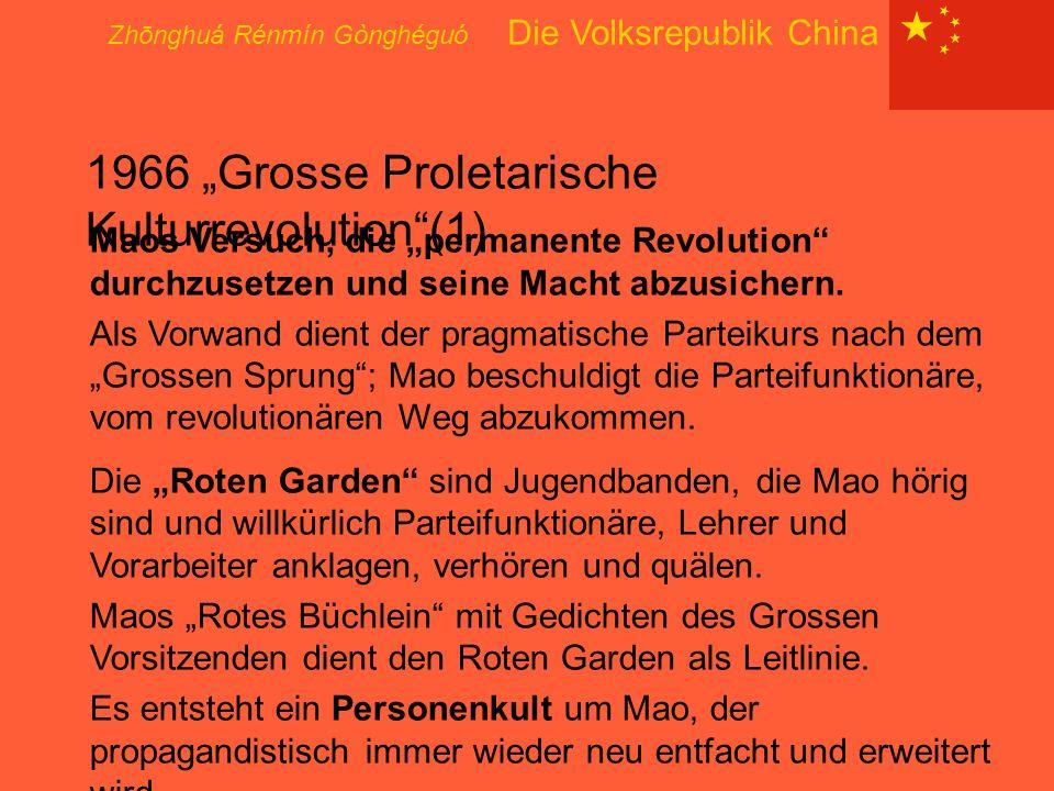"""Zhōnghuá Rénmín Gònghéguó Die Volksrepublik China 1966 """"Grosse Proletarische Kulturrevolution""""(1) Maos Versuch, die """"permanente Revolution"""" durchzuset"""