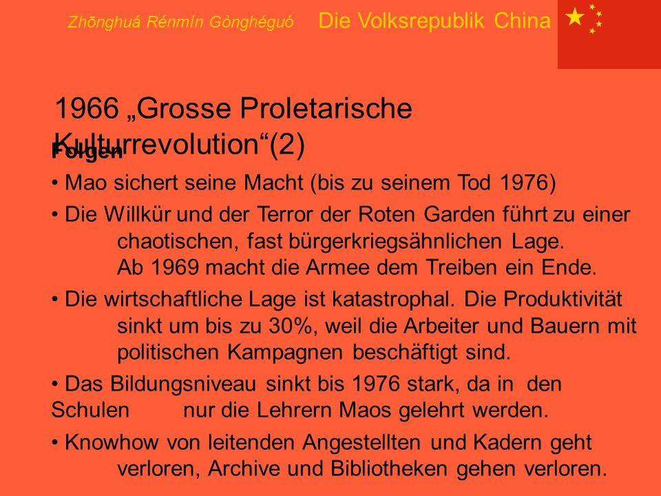 """Zhōnghuá Rénmín Gònghéguó Die Volksrepublik China 1966 """"Grosse Proletarische Kulturrevolution""""(2) Folgen Mao sichert seine Macht (bis zu seinem Tod 19"""