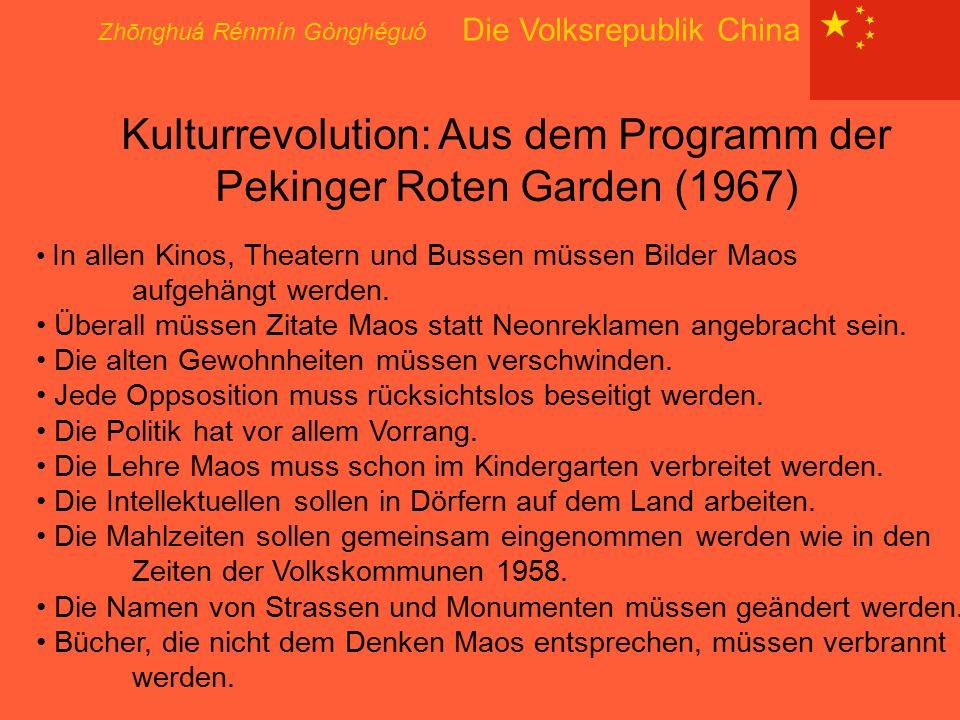 Zhōnghuá Rénmín Gònghéguó Die Volksrepublik China Kulturrevolution: Aus dem Programm der Pekinger Roten Garden (1967) In allen Kinos, Theatern und Bus