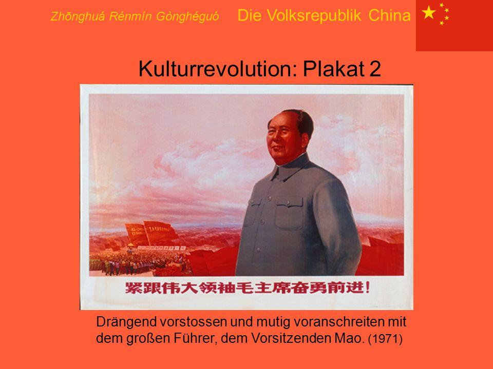 Zhōnghuá Rénmín Gònghéguó Die Volksrepublik China Kulturrevolution: Plakat 2 Drängend vorstossen und mutig voranschreiten mit dem großen Führer, dem V