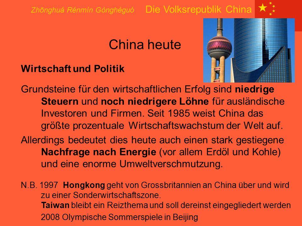 Zhōnghuá Rénmín Gònghéguó Die Volksrepublik China China heute Wirtschaft und Politik Grundsteine für den wirtschaftlichen Erfolg sind niedrige Steuern