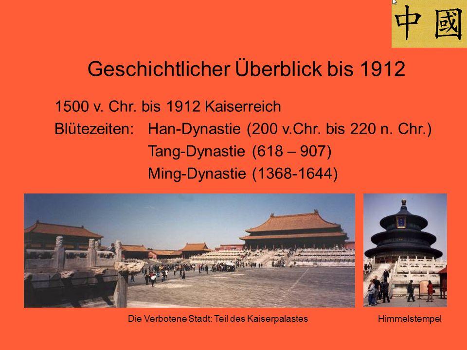 Geschichtlicher Überblick bis 1912 1500 v. Chr. bis 1912 Kaiserreich Blütezeiten: Han-Dynastie (200 v.Chr. bis 220 n. Chr.) Tang-Dynastie (618 – 907)